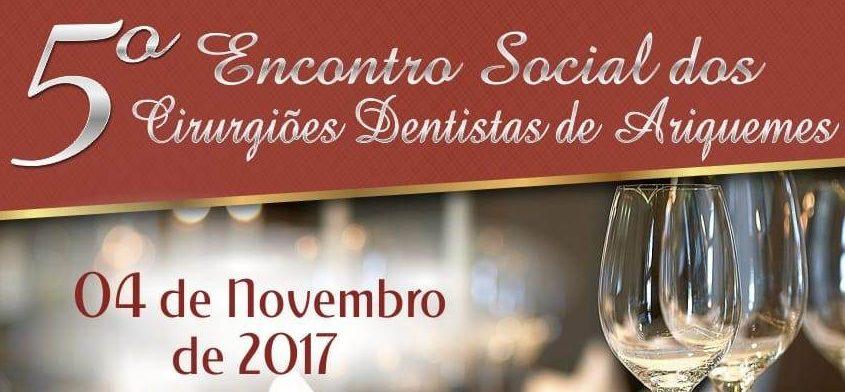 5º Encontro Social dos Cirurgiões-dentistas de Ariquemes