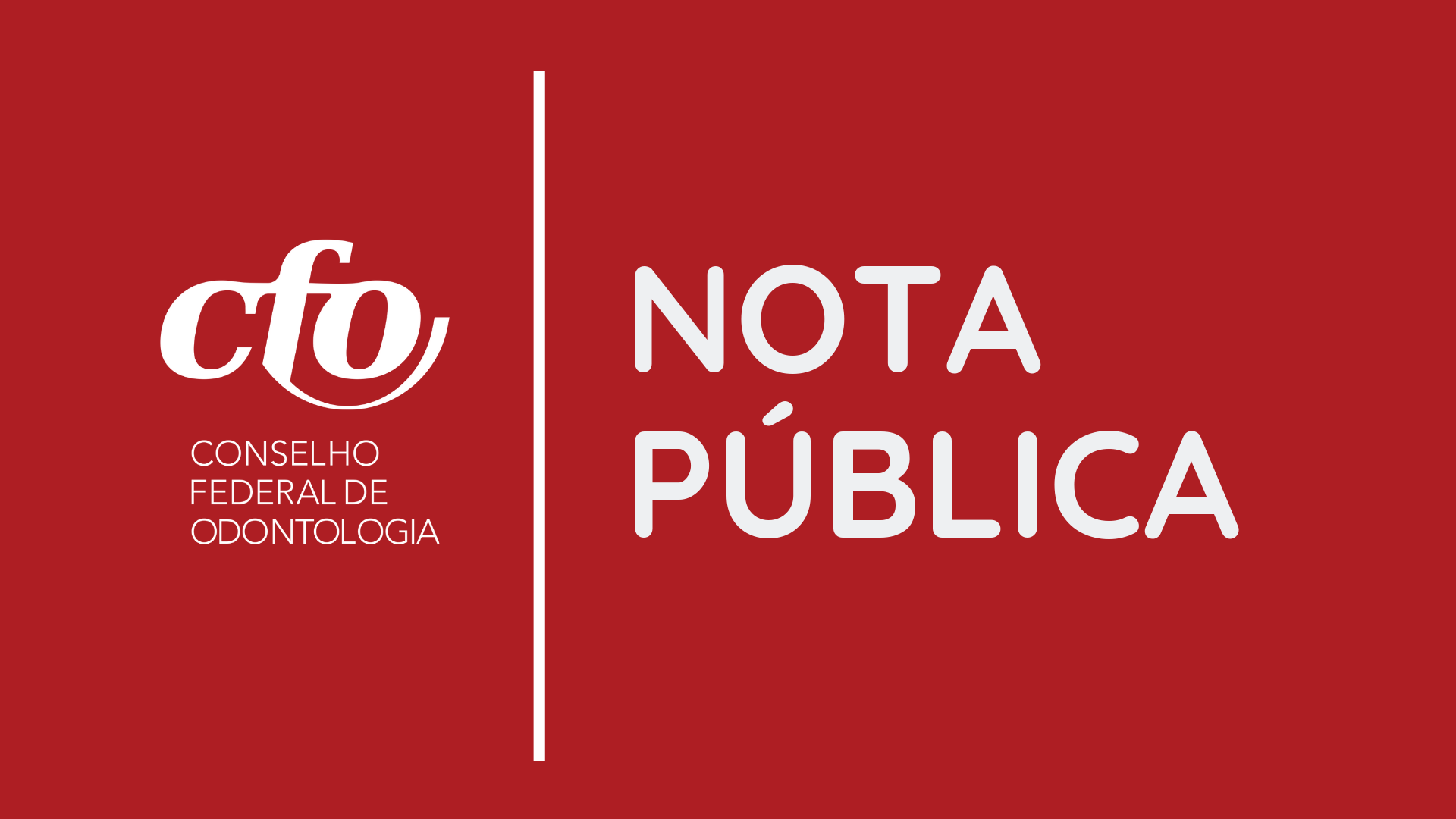 NOTA PÚBLICA À POPULAÇÃO BRASILEIRA E À CLASSE ODONTOLÓGICA