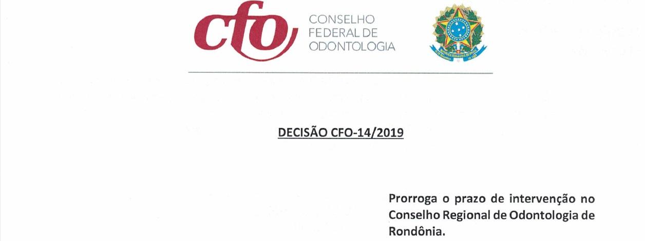 Decisão CFO-14/2019 Prorroga o prazo de intervenção no CRO-RO