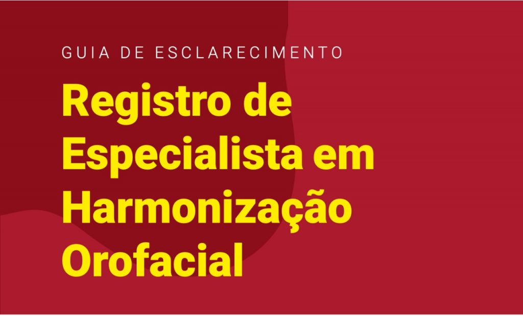 CFO apresenta Guia de Esclarecimento sobre o registro de especialista em Harmonização Orofacial